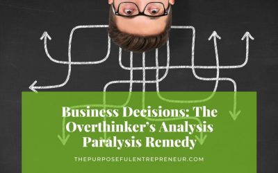 Stop Overthinking Business Decisions