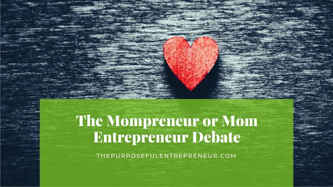 The Mompreneur or Mom Entrepreneur Debate
